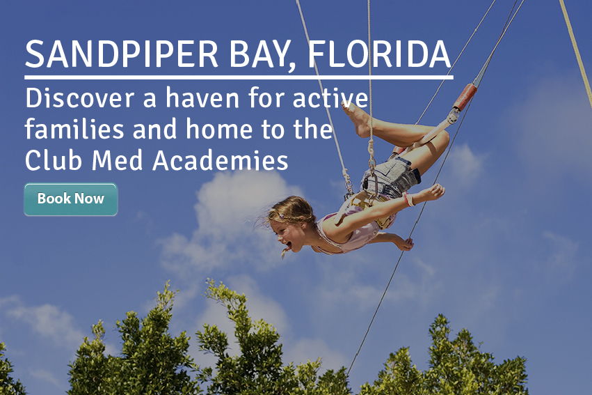 Lloyds Travel - Club Med's Sandpiper Bay in Florida gives your children wings