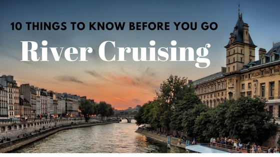 Things to know before River Cruising