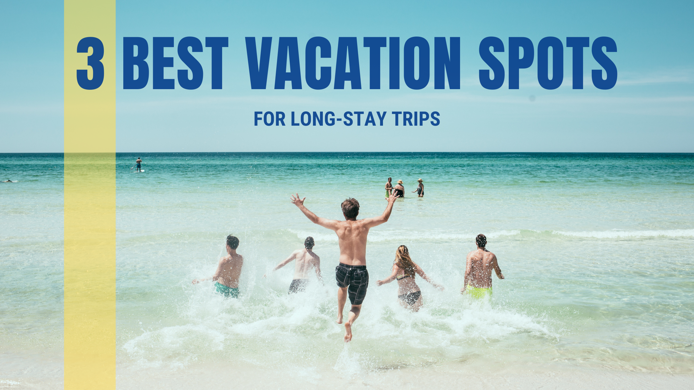 Best Vacation Spots for Long Stays